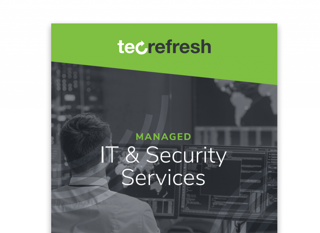 Tec-Refresh Managed IT & Security Services