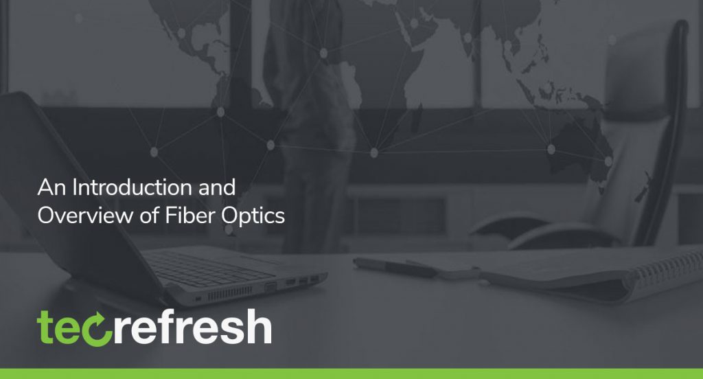 An Introduction and Overview of Fiber Optics