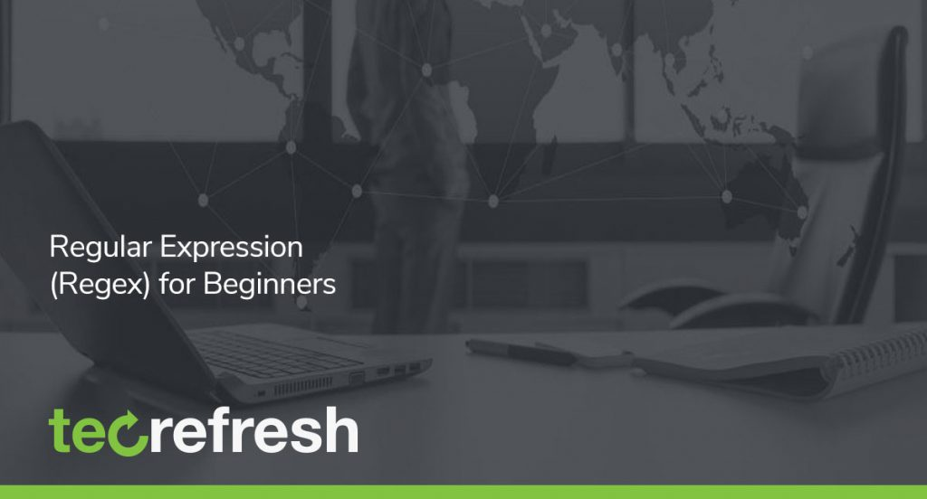 Regular Expression (Regex) for Beginners