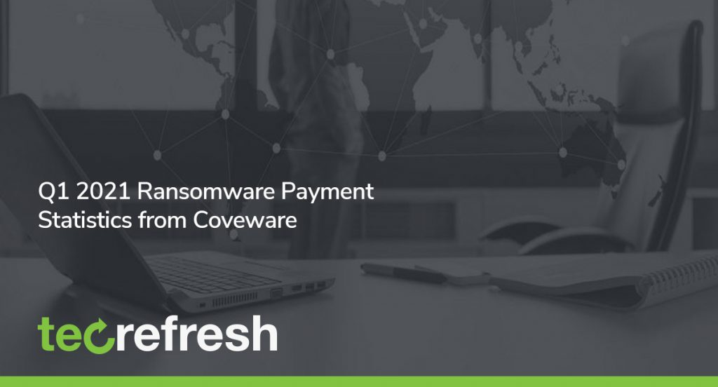 Q1 2021 Ransomware Payment Statistics from Coveware